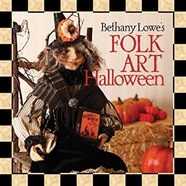 Bethany Lowe's Folk Art Halloween 9781600592539