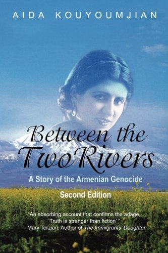 Between the Two Rivers: A Story of the Armenian Genocide 9781603811118