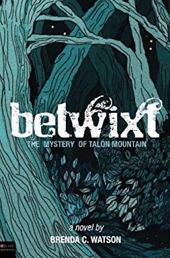 Betwixt: The Mystery of Talon Mountain 9781607996040