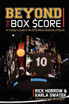 Beyond the Box Score: An Insider's Guide to the $750 Billion Business of Sports 9781600376436