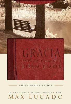 Gracia Para el Momento-OS: Pasa 365 Dias Leyendo la Biblia Con Max Lucado 9781602551213