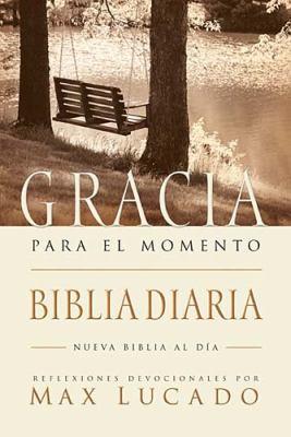 Biblia Gracia Para el Momento-OS: Pasa 365 Dias Leyendo la Biblia Con Max Lucado 9781602551220
