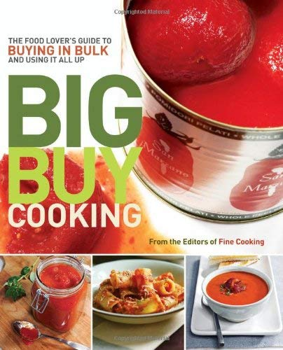 Big Buy Cooking: The Food Lover's Guide to Buying in Bulk and Using It All Up 9781600851544