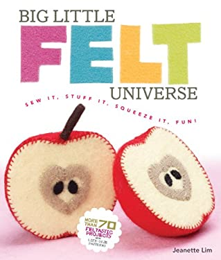 Big Little Felt Universe: Sew It, Stuff It, Squeeze It, Fun! [With Pattern(s)] 9781600596759