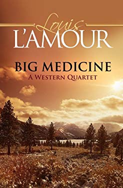 Big Medicine: A Western Quartet 9781602851849
