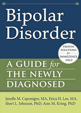 Bipolar Disorder: A Guide for the Newly Diagnosed 9781608821815