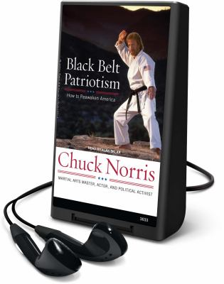 Black Belt Patriotism: How to Reawaken America [With Earbuds] 9781608125357