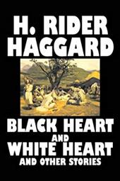 Black Heart and White Heart and Other Stories 7387592