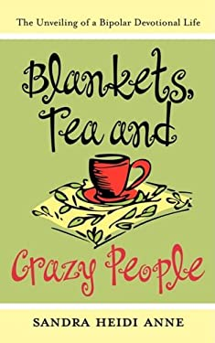 Blankets, Tea & Crazy People 9781604813197