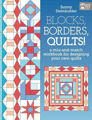 Blocks, Borders, Quilts!