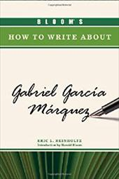 Bloom's How to Write about Gabriel Garcia Marquez 7391786