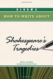Bloom's How to Write about Shakespeare's Tragedies 7392099