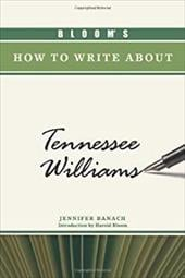 Bloom's How to Write about Tennessee Williams 7391798