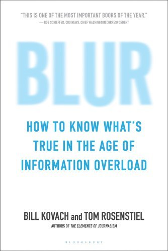 Blur: How to Know What's True in the Age of Information Overload 9781608193011