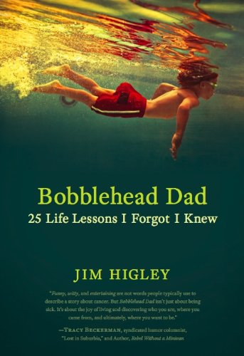 Bobblehead Dad: 25 Life Lessons I Forgot I Knew 9781608321421