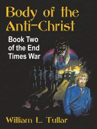 Body of the Anti-Christ: Book Two of the End Times War 9781601451873