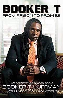 Booker T: From Prison to Promise: Life Before the Squared Circle 9781605424682