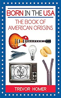 Born in the USA: The Book of American Origins 9781602397118