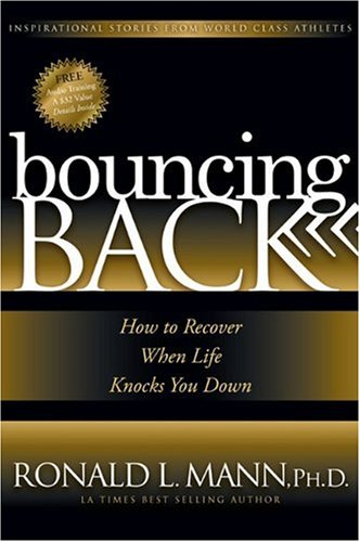 Bouncing Back: How to Recover When Life Knocks You Down 9781600373831