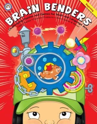 Brain Benders Beginning: Challenging Puzzles and Games for Math and Language Arts 9781600223129