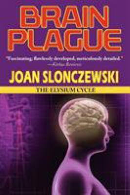 Brain Plague - An Elysium Cycle Novel 9781604504460