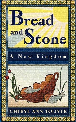 Bread and Stone-A New Kingdom 9781609763183