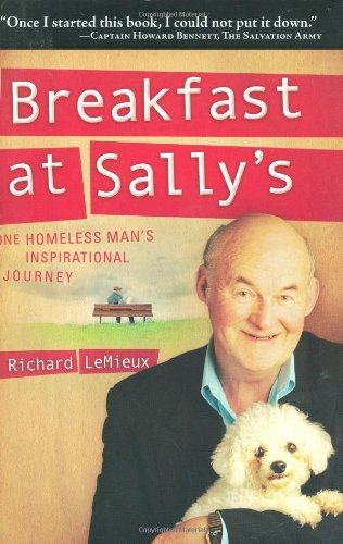 Breakfast at Sally's: One Homeless Man's Inspirational Journey 9781602392939