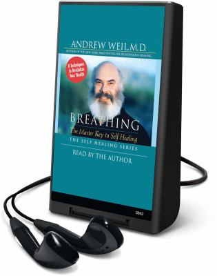 Breathing: The Master Key to Self Healing [With Earphones]