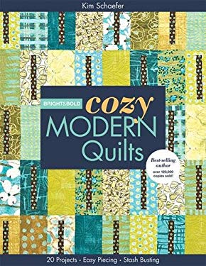 Bright & Bold Cozy Modern Quilts: 20 Projects Easy Piecing Stash Busting 9781607054412