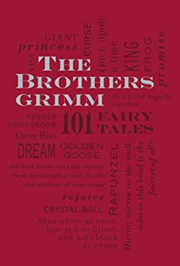 The Brothers Grimm: 101 Fairy Tales 9781607105572