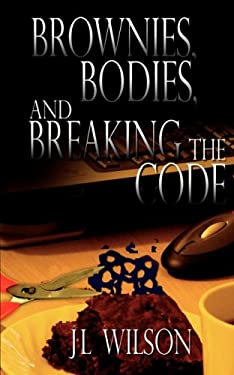 Brownies, Bodies, and Breaking the Code 9781601540782
