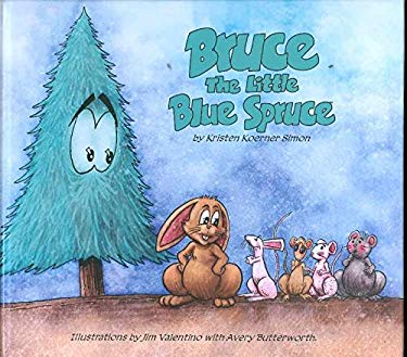 Bruce the Little Blue Spruce 9781607060086