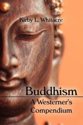 Buddhism, a Westerner's Compendium 9781602640498
