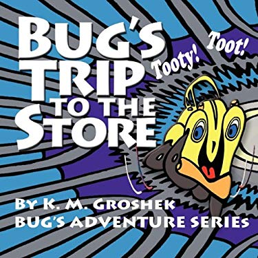 Bug's Trip to the Store 9781609111007