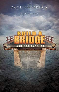 Build a Bridge and Get Over It! 9781607917595