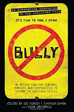 Bully: An Action Plan for Teachers, Parents, and Communities to Combat the Bullying Crisis 9781602861848