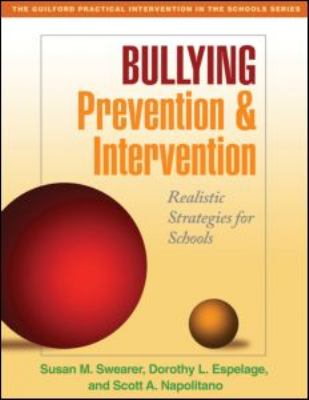 Bullying Prevention and Intervention: Realistic Strategies for Schools 9781606230213