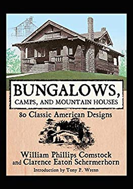 Bungalows, Camps, and Mountain Houses: 80 Classic American Designs 9781602390072