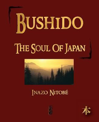 Bushido: The Soul of Japan 9781603861984