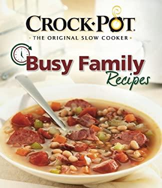 Crock Pot Busy Family Recipes 9781605531847