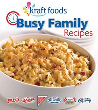 Kraft Foods Busy Family Recipes 9781605531830