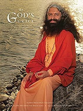 By God's Grace: The Life and Teachings of Pujya Swami Chidanand Saraswati 9781608871414