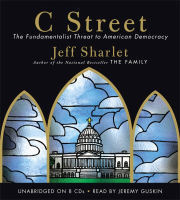 C Street: The Fundamentalist Threat to American Democracy 9781607886259