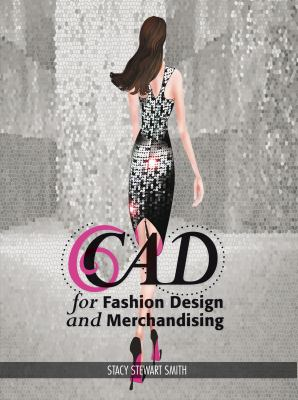CAD for Fashion Design and Merchandising 9781609010638