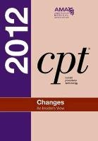 CPT Changes 2012: An Insider's View 9781603595698