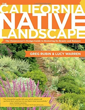 The California Native Landscape: The Design Guide to Restoring Its Beauty and Balance 9781604692327