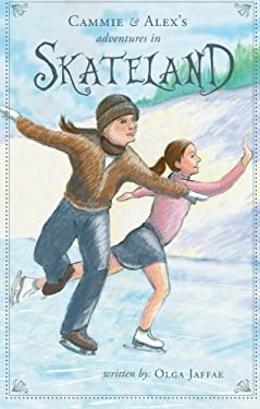 Cammie and Alex's Adventures in Skateland 9781604628920