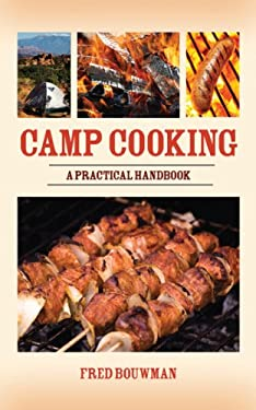Camp Cooking: A Practical Handbook 9781602396913