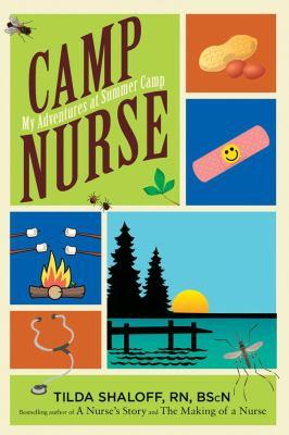 Camp Nurse: My Adventures at Summer Camp 9781607146179