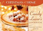 Candy Lover's Cookbook: Holiday Recipes & More 7381601